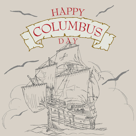 christopher columbus: Columbus Day Vector Illustration. Hand Lettered Text with Ship Illustration.