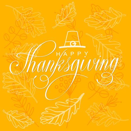 Bonne Illustration Thanksgiving Day Poster Vector. Main Lettered texte, chapeau et branches et les feuilles en arrière-plan. Banque d'images - 46971807
