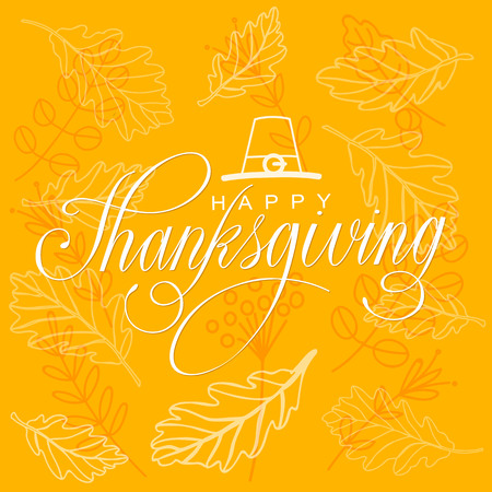 Happy Thanksgiving Day Poster Vector Illustration. Hand Lettered Text, Hat and Branches and Leaves in the background.