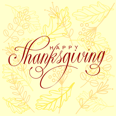 text background: Happy Thanksgiving Day Vector Illustration. Hand Lettered Text on a Background full of branches and Leaves.