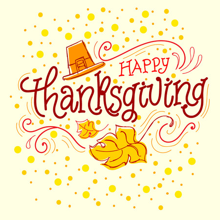 Happy Thanksgiving Illustration. Hand Lettered Text with Hat, Leaves and Ornaments.