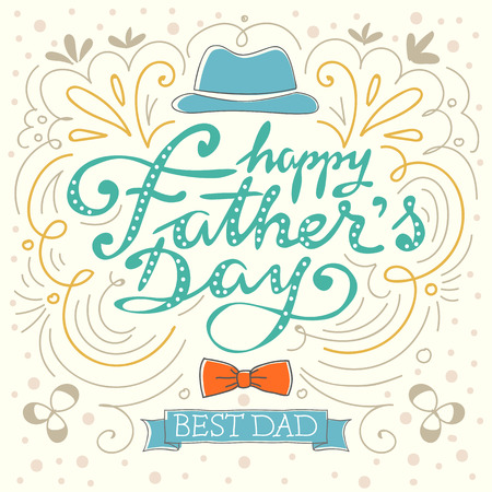Happy fathers day best dad. Hand made vector illustration