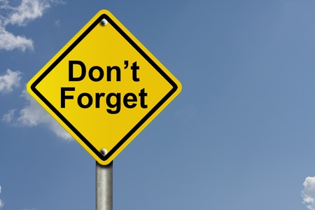 forget: An American road warning sign with sky background and copy space for your message, Do not forget