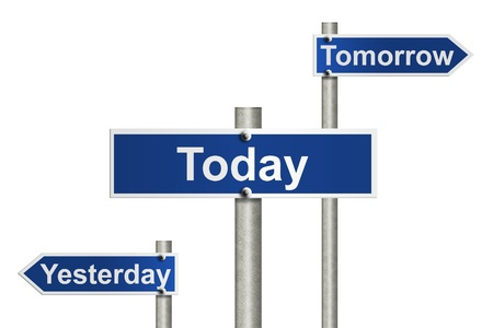 yesterday: An American road sign isolated on white and Yesterday, Today and Tomorrow signs, Only today counts