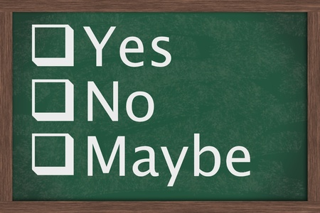 maybe: Chalkboard with check boxes and words yes, no and maybe, Making a decision