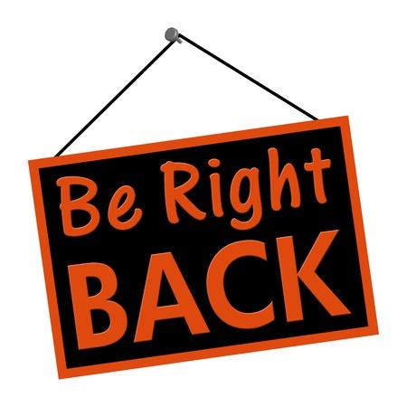 proximamente: Una se�al de negro y naranja con las palabras Vuelvo enseguida signo aislado sobre un fondo blanco
