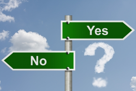 An American road signs words Yes and No with sky background and a cloud question mark, What is your decision
