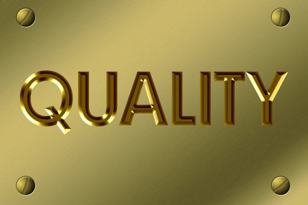 The word Quality in gold on a metal sign