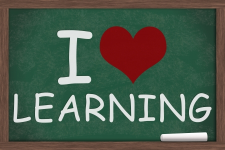 i like my school: I heart, love Learning written on a chalkboard, I love Learning