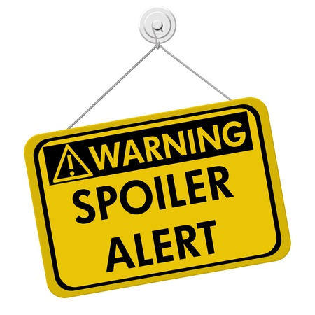 disclosed: A yellow and black sign with the word Spoiler Alert isolated on a white background, Warning of Spoiler Alert