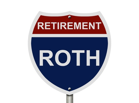 An American road interstate sign with words Retirement and ROTH isolated on white, Your 40k1 Retirement Fund