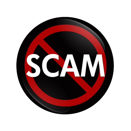 scam: A black button with word Scam and not symbol isolated on white, Stopping Scams