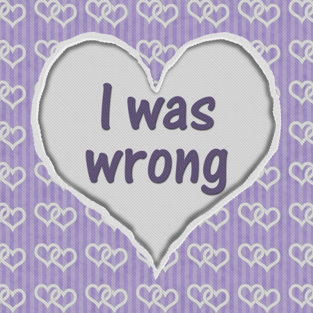 Purple Connected Hearts Torn Background with text I was Wrong, I was Wrong Message photo