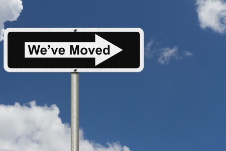 we have moved: White and Black street sign with sky background with word Weve Moved, Weve Moved Sign