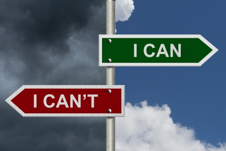 cant: Red and green street signs with blue and stormy sky with words I Can and I Cant, I Can versus I Cant