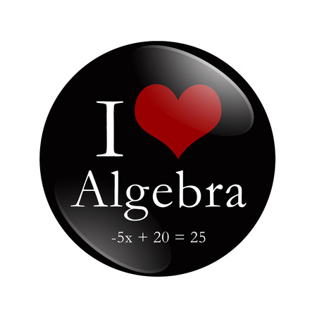 i like my school: I Love Algebra button, A black and red button with word Algebra and an equation and a heart isolated on a white background