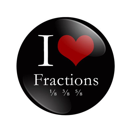 i like my school: I Love Fractions button, A black and red button with word Fractions and some fractions and a heart isolated on a white background