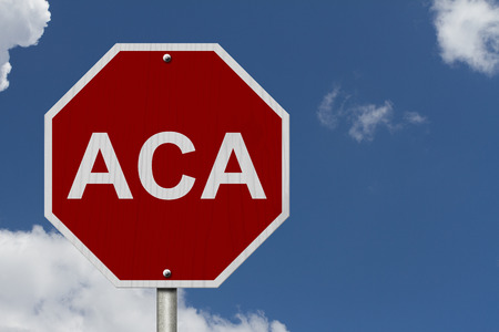 affordable: Stop ACA Sign Affordable Care Act, An American road stop sign with word ACA with a blue sky background Stock Photo