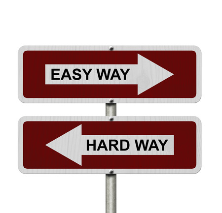 hard way: Hard Way versus Easy Way, Red and white street signs with words Hard Way and Easy Way isolated on white