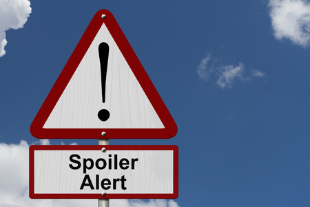 spoiler: Spoiler Alert Caution Sign, Red and White Triangle Caution sign with word Spoiler Alert with sky background