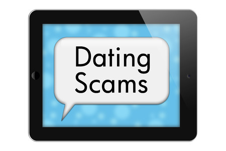 Dating Scams, Tablet with words Dating Scams in Text Bubble isolated on a white background