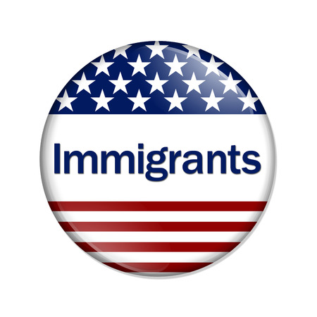 immigrants: Immigrants Button , A white button with red stripes and stars with word Immigrants isolated on a white background