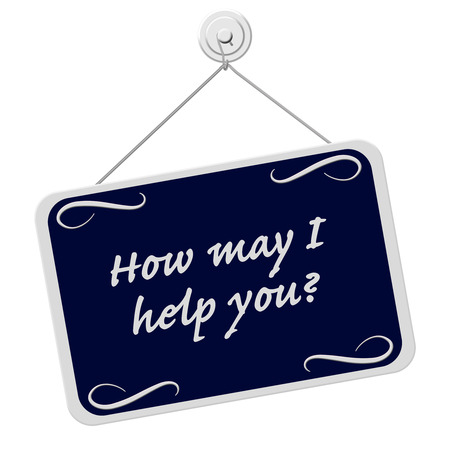 How May I Help You Sign, A blue and white sign with the words How May I Help You Sign isolated on a white background