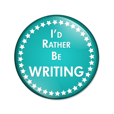 overwhite: Id Rather Be Writing Button, A teal and white button with words Id Rather Be Writing isolated on a white background