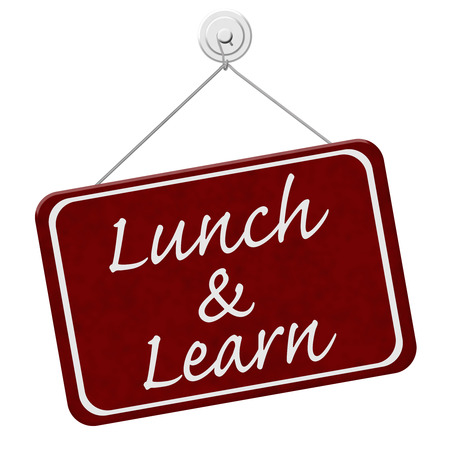 learning: Lunch and Learn Sign,  A red sign with the word Lunch and Learn isolated on a white background