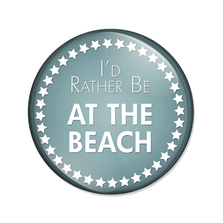 overwhite: Id Rather Be At The Beach Button, A blue and white button with words Id Rather Be At The Beach isolated on a white background Stock Photo