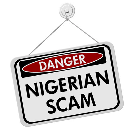 danger: Nigerian Scam Danger Sign,  A red and white sign with the words Nigerian Scam isolated on a white background