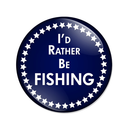 to prefer: Id Rather Be Fishing Button, A blue and white button with words Id Rather Be Fishing isolated on a white background Stock Photo
