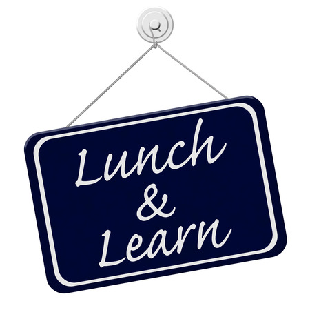 business words: Lunch and Learn Sign,  A blue sign with the word Lunch and Learn isolated on a white background