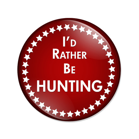 overwhite: Id Rather Be Hunting Button, A red and white button with words Id Rather Be Hunting isolated on a white background Stock Photo