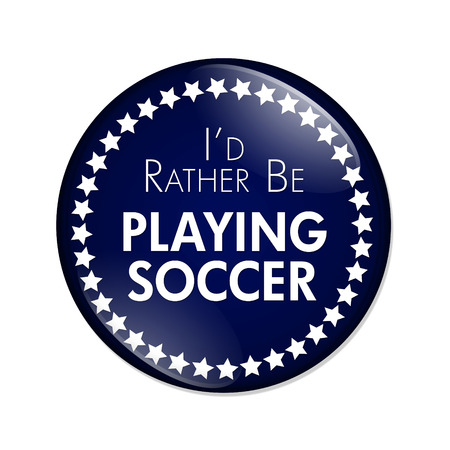 to prefer: Id Rather Be Playing Soccer Button, A blue and white button with words Id Rather Be Playing Soccer isolated on a white background Stock Photo