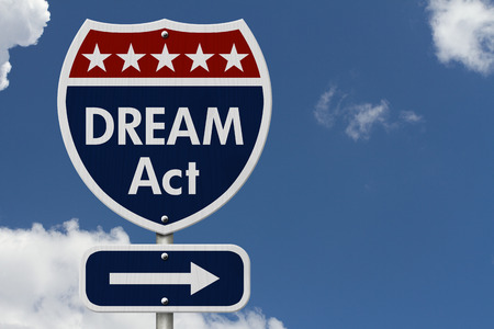 unlawful act: American DREAM Act Highway Road Sign, Red, White and Blue American Highway Sign with words DREAM Act with sky background