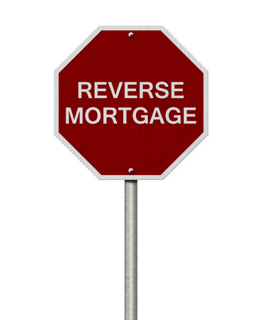 reverse: Stop Reverse Mortgage Road Sign, Stop sign with words Reverse Mortgage isolated on white