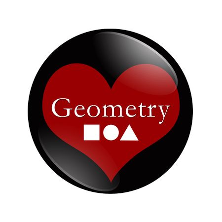 i like my school: I Love Geometry button, A black and red button with word Geometry and shapes and a heart isolated on a white background