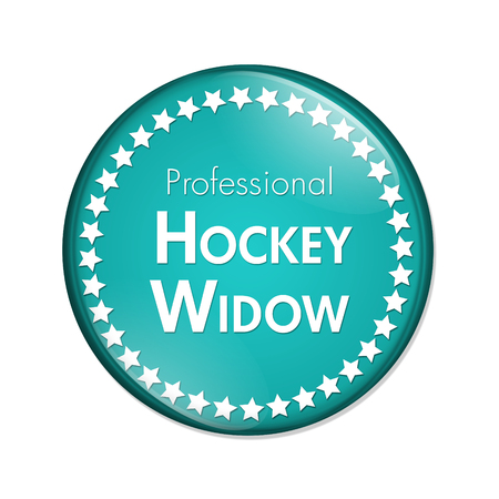 widow: Professional Hockey Widow Button, A Teal and White button with words Professional Hockey Widow and Stars isolated on a white background