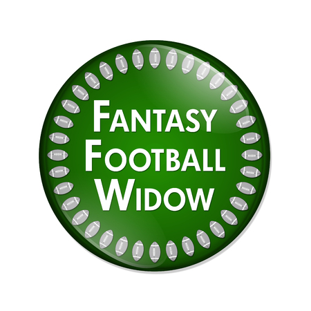 Fantasy Football Widow Button, A Green and White button with words Fantasy Football Widow and Footballs isolated on a white background