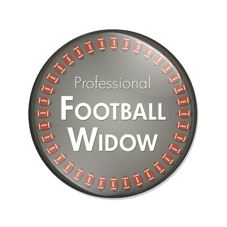 noone: A Gray and White button with words Professional Football Widow and Footballs isolated on a white background