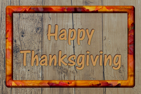 Happy Thanksgiving Greeting, Weather Wood Background with Frame and text Happy Thanksgiving