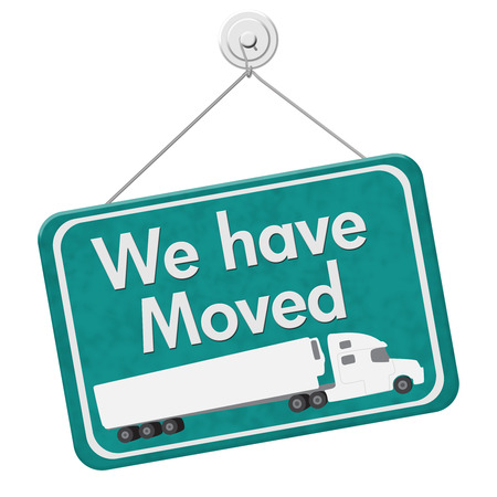 we have moved: We have Moved Sign, A teal hanging sign with text We Have Moved with a truck isolated over white Stock Photo
