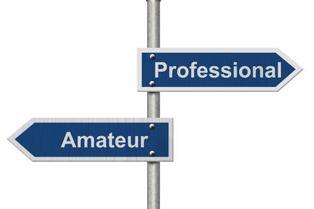 amateur: Diferencia entre ser un profesional o un aficionado, Dos azul señal de tráfico con el texto de profesionales y aficionados aislado más de blanco