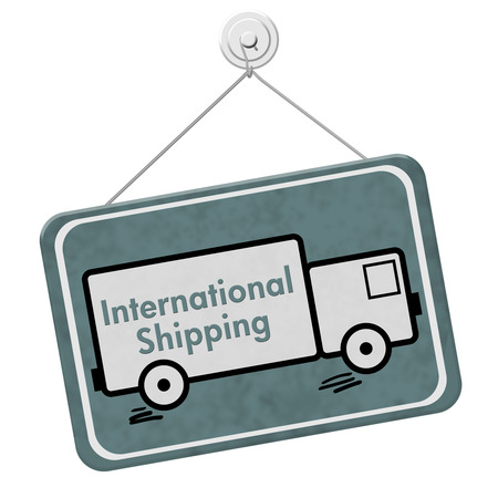 international shipping: International Shipping Sign, A teal hanging sign with text International Shipping on a truck isolated over white