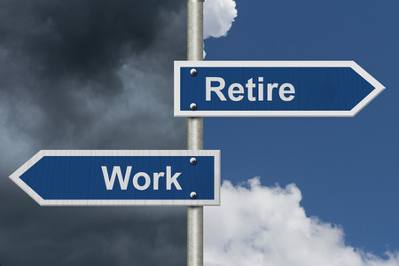 retire: Should you Work or Retire , Two Blue Road Sign with text Work and Retire with bright and stormy sky background