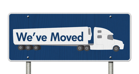 Weve Moved Sign,  A blue Road Sign with text Weve Moved and a truck isolated over white