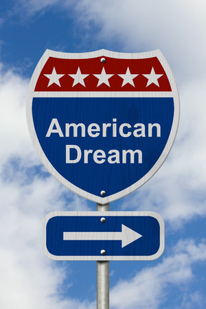 highway sign: Way to get the American Dream Road Sign, Red, White and Blue American Highway Sign with words American Dream with sky background