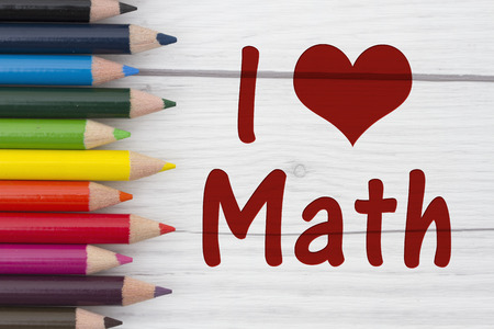 i like my school: Pencil Crayons with text I love Math with weathered wood background