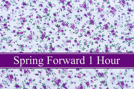 Purple flowers fabric and text Spring Forward 1 Hour
